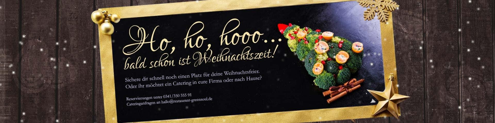 Weihnachtsfeier oder Catering im GreenSoul - vegetarisch veganes Restaurant in Leipzig.